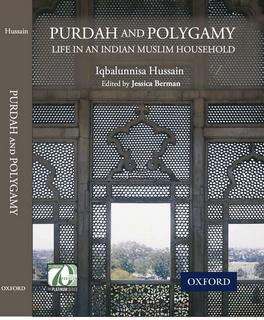 Purdah and Polygamy:Life in an Indian Muslim Family by Iqbalunnisa Hussain, edited by Jessica Berman